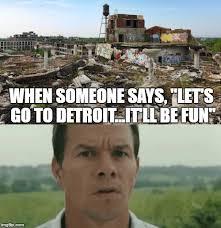 Detroit Meme - detroit imgflip