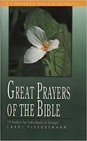great prayers of the bible 12 studies for individuals or groups
