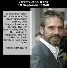 Die Hard Meme - jeremy john irons 19 september 1948 is an english actor his credits