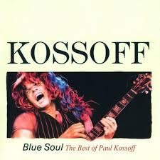 paul best of blue soul the best of paul kossoff paul kossoff songs
