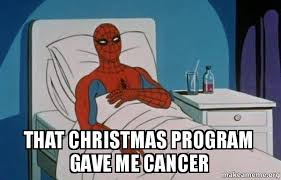 Spiderman Meme Cancer - that christmas program gave me cancer make a meme