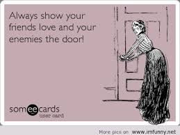 sayings with e card about friends and enemies
