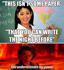Memes About Writing Papers - as i pin this i have a research paper due like tomorrow i m not