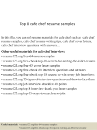 Chef Resume Samples Top 8 Cafe Chef Resume Samples 1 638 Jpg Cb U003d1437111424