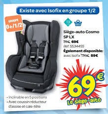 carrefour siege auto carrefour promotion siège auto cosmo sp lx tex baby siège