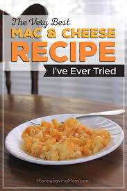 the very best mac u0026 cheese recipe i u0027ve ever tried money saving mom