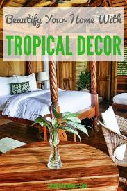 how to beautify your home with tropical decor our top tips