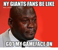 Giants Memes - ny giants fans belike memes got my gameface on meme on me me