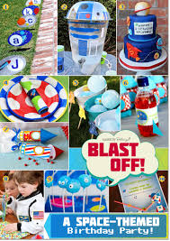 amazing ideas for a space themed birthday party blast off