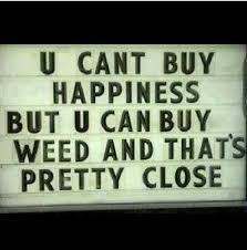 Happiness Meme - funny stoner weed meme 420 singles