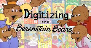 berestein bears digitizing the berenstain bears the berenstain bears