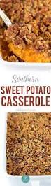 sweet potato casseroles recipes for thanksgiving southern sweet potato casserole cooking add a pinch