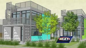 louisville u0027s first shipping container homes planned for germantown