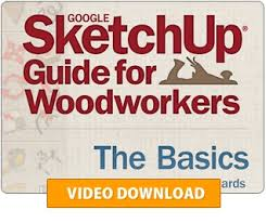 fine woodworking u0027s google sketchup guide for woodworkers the basics