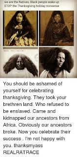 we are the natives black up stop the thanksgiving