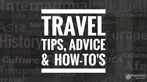 travel advice images The best travel tips advice how tos suggestions more jpg