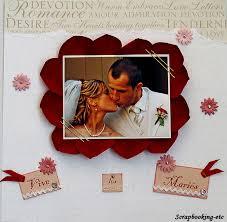 scrapbooking mariage page de scrapbooking mariage scrapbooking etc