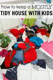 How To Clean A Cluttered House Fast How To Keep A Tidy House With Small Children