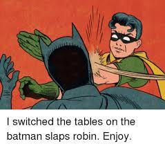 Batman Slapping Robin Meme - 25 best memes about batman slaps robin batman slaps robin memes