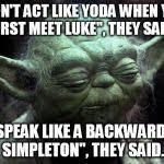Meme Generator Yoda - disappointed yoda meme generator imgflip