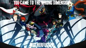 Gurren Lagann Memes - you came to the wrong dimension motherfucker gurren lagann know