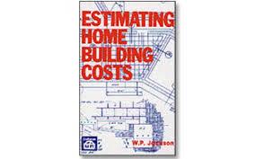 estimating building costs estimating home building costs estimating guides books and