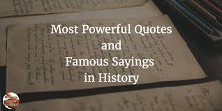 40 most powerful quotes and sayings in history motivate