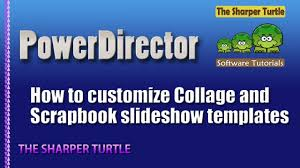 powerdirector slideshow templates power director 15 how to customize collage and scrapbook