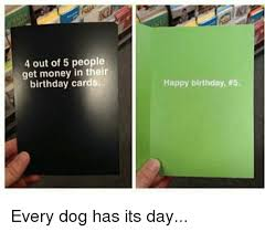 Meme Happy Birthday Card - 4 out of 5 people get money in their birthday cards happy birthday