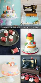 themed cakes gorgeous sewing themed cakes the sewing rabbit