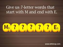 7 letter words that start with m and end with e fill in the