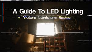 Lighting Tips Led Lighting Guide U0026 Aputure Lightstorm Review Dslr