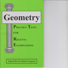 geometry practice tests for regents examinations topical review