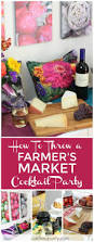 here u0027s how to throw a summer farmer u0027s market themed cocktail party
