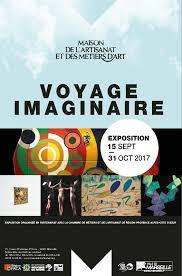 chambre des metiers 31 exposition le voyage imaginaire chambre de métiers et de l