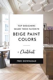 top designers share their favorite beige paint colors laurel