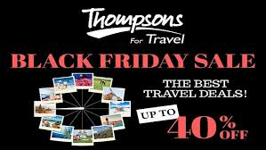 black friday travel for the best travel deals check out thompsons u0027 black friday sale