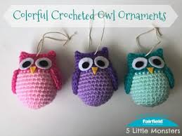 owl ornaments colorful crocheted owl ornaments fairfield world craft projects