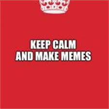 Make Keep Calm Memes - meme generator keep calm and carry on 28 images keep calm and