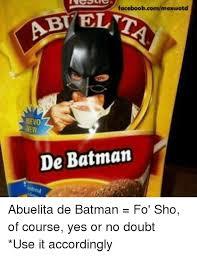 Memes De Batman - facebookcommexwotd abtel de batman abuelita de batman fo sho of