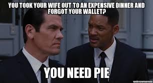Pie Meme - you need pie weknowmemes generator