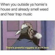 House Music Memes - dopl3r com memes when you outside ya homies house and already