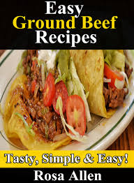 cheap ground beef recipes easy find ground beef recipes easy