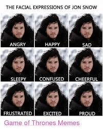 John Snow Meme - the facial expressions of jon snow angry happy sad sleepy confused