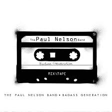 the paul nelson band badass generation limited edition digipak