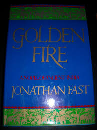 golden fire a novel of ancient india jonathan fast