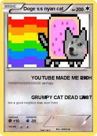 Nyan Cat Meme - pok礬mon doge v s nyan cat youtube made me rich my pokemon card