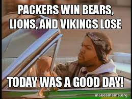 Bears Packers Meme - packers win bears lions and vikings lose today was a good day