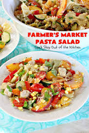 Best Pasta Salad by Farmer U0027s Market Pasta Salad Can U0027t Stay Out Of The Kitchen