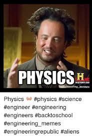 Because Aliens Meme - physics physics science engineer engineering engineers